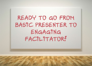 Learn how to improve your facilitation skills